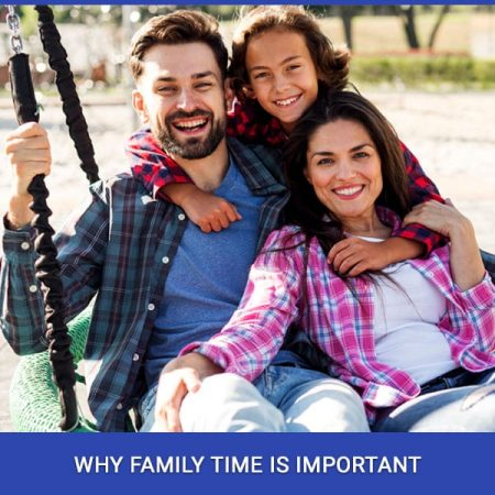 Why Family Time Is Important
